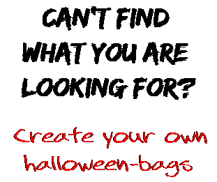 Can't find  what you are  looking for? Create your own  halloween-bags