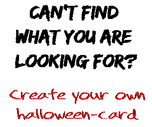 Can't find  what you are  looking for? Create your own  halloween-card