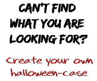 Can't find  what you are  looking for? Create your own  halloween-case