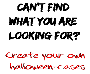 Can't find  what you are  looking for? Create your own  halloween-cases