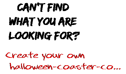 Can't find  what you are  looking for? Create your own  halloween-coaster-co...