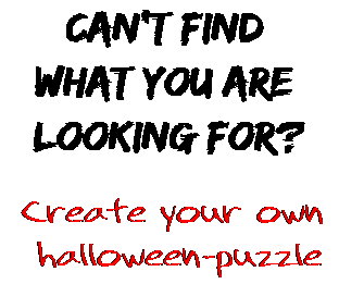 Can't find  what you are  looking for? Create your own  halloween-puzzle
