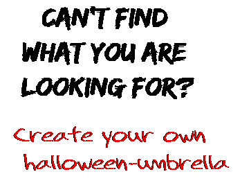 Can't find  what you are  looking for? Create your own  halloween-umbrella