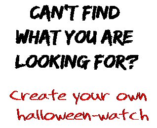 Can't find  what you are  looking for? Create your own  halloween-watch