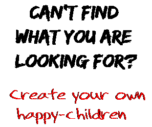 Can't find  what you are  looking for? Create your own  happy-children
