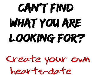 Can't find  what you are  looking for? Create your own  hearts-date