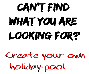 Can't find  what you are  looking for? Create your own  holiday-pool