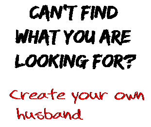 Can't find  what you are  looking for? Create your own  husband
