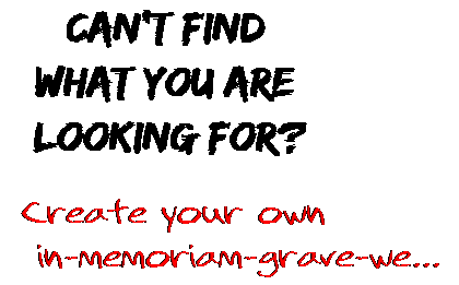 Can't find  what you are  looking for? Create your own  in-memoriam-grave-we...