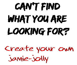 Can't find  what you are  looking for? Create your own  jamie-jolly