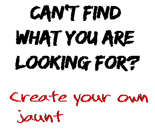 Can't find  what you are  looking for? Create your own  jaunt