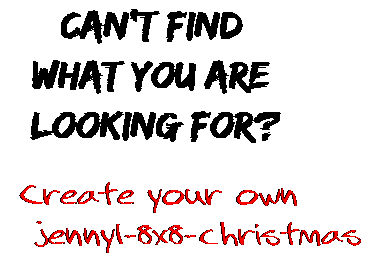 Can't find  what you are  looking for? Create your own  jennyl-8x8-christmas