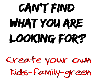 Can't find  what you are  looking for? Create your own  kids-family-green