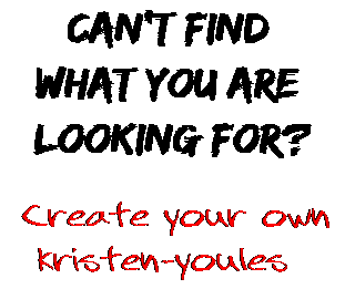 Can't find  what you are  looking for? Create your own  kristen-youles