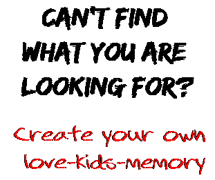 Can't find  what you are  looking for? Create your own  love-kids-memory