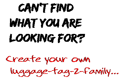 Can't find  what you are  looking for? Create your own  luggage-tag-2-family...