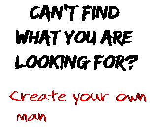 Can't find  what you are  looking for? Create your own  man