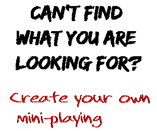 Can't find  what you are  looking for? Create your own  mini-playing