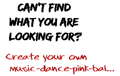 Can't find  what you are  looking for? Create your own  music-dance-pink-bal...