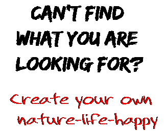 Can't find  what you are  looking for? Create your own  nature-life-happy