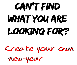 Can't find  what you are  looking for? Create your own  new-year