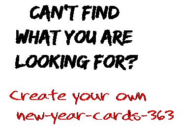 Can't find  what you are  looking for? Create your own  new-year-cards-363