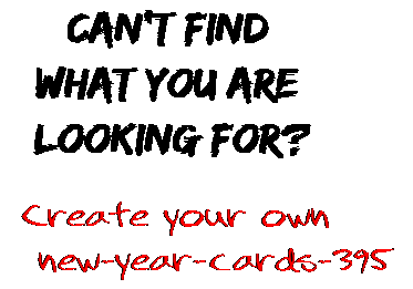 Can't find  what you are  looking for? Create your own  new-year-cards-395
