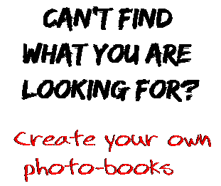 Can't find  what you are  looking for? Create your own  photo-books