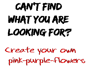 Can't find  what you are  looking for? Create your own  pink-purple-flowers