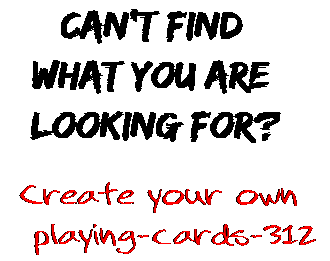 Can't find  what you are  looking for? Create your own  playing-cards-312