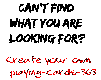 Can't find  what you are  looking for? Create your own  playing-cards-363