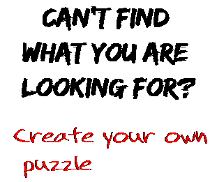 Can't find  what you are  looking for? Create your own  puzzle