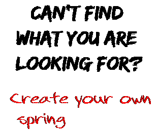 Can't find  what you are  looking for? Create your own  spring