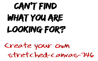 Can't find  what you are  looking for? Create your own  stretched-canvas-746