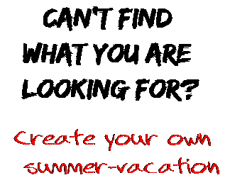 Can't find  what you are  looking for? Create your own  summer-vacation