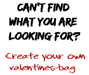 Can't find  what you are  looking for? Create your own  valentines-bag