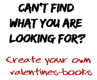 Can't find  what you are  looking for? Create your own  valentines-books
