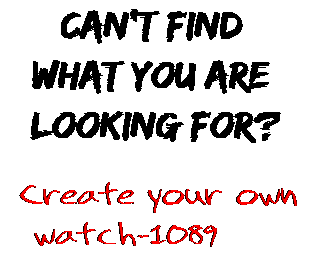 Can't find  what you are  looking for? Create your own  watch-1089