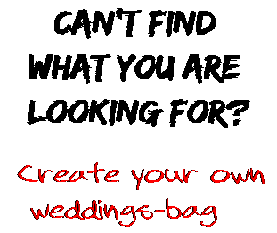 Can't find  what you are  looking for? Create your own  weddings-bag