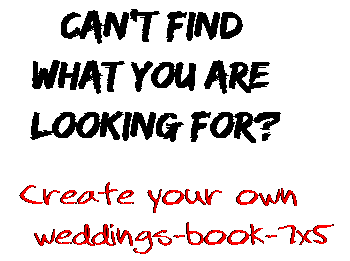 Can't find  what you are  looking for? Create your own  weddings-book-7x5