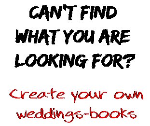 Can't find  what you are  looking for? Create your own  weddings-books