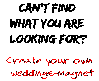 Can't find  what you are  looking for? Create your own  weddings-magnet