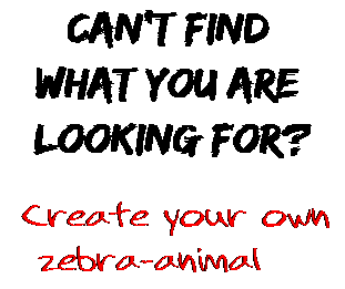 Can't find  what you are  looking for? Create your own  zebra-animal