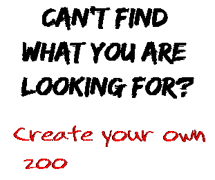Can't find  what you are  looking for? Create your own  zoo