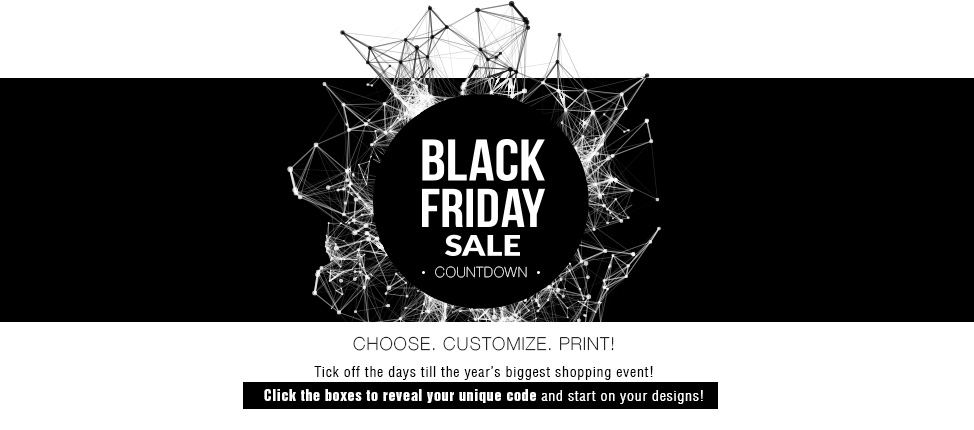 Black Friday Sale Countdown  - Choose. Customize. Print!