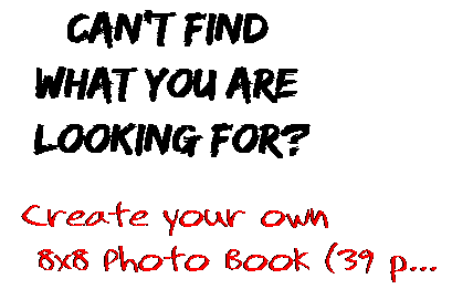 Can't find  what you are  looking for? Create your own  8x8 Photo Book (39 p...