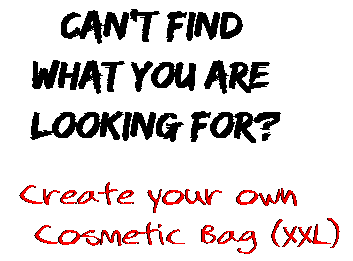 Can't find  what you are  looking for? Create your own  Cosmetic Bag (XXL)