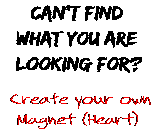 Can't find  what you are  looking for? Create your own  Magnet (Heart)