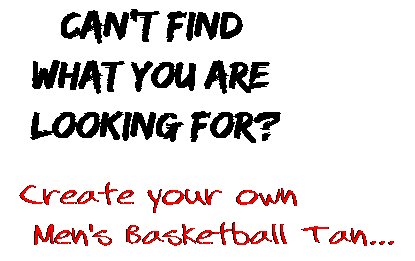 Can't find  what you are  looking for? Create your own  Men's Basketball Tan...