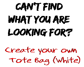 Can't find  what you are  looking for? Create your own  Tote Bag (White)